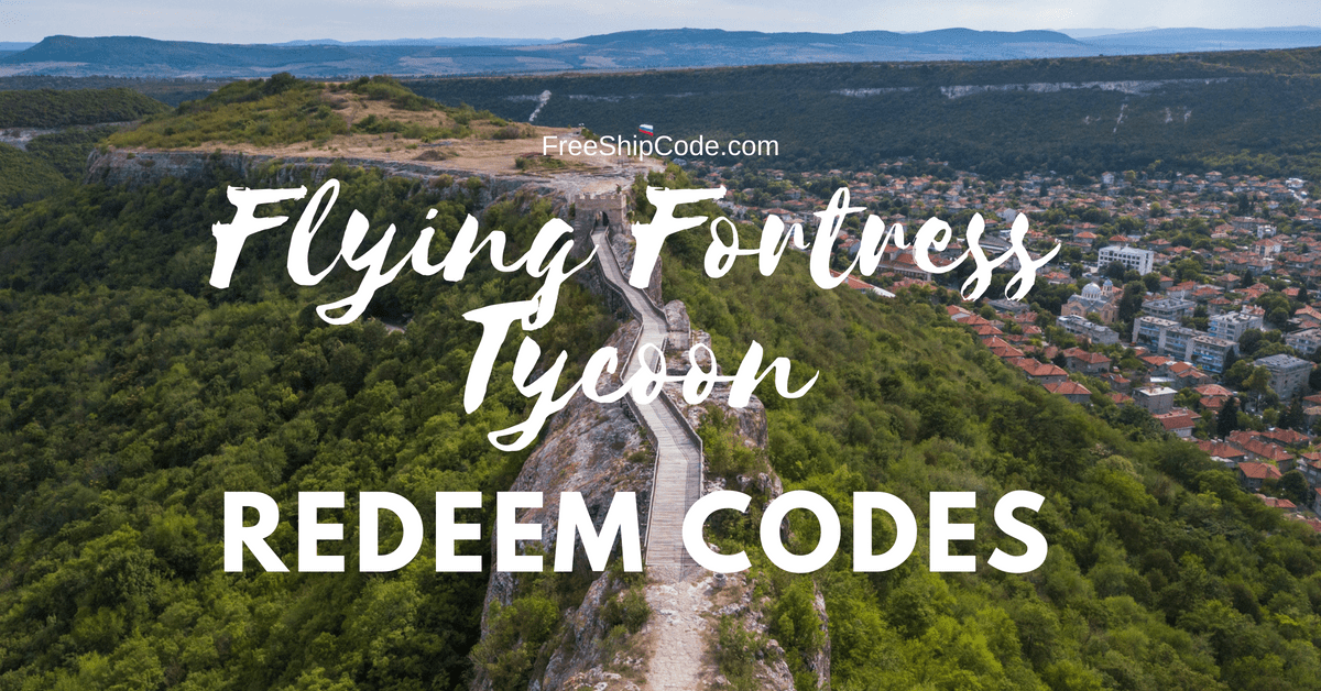 Flying Fortress Tycoon Codes 2019 : Redeem & Get Freebies Today